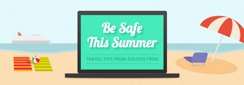Be Safe This Summer - Travel Tips from Golden Frog