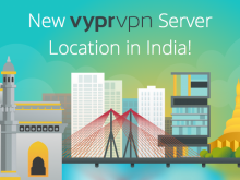 New VyprVPN Server Location in Mumbai, India!