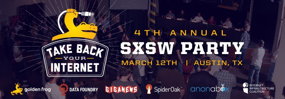 Take Back Your Internet SXSWi 2016 Party