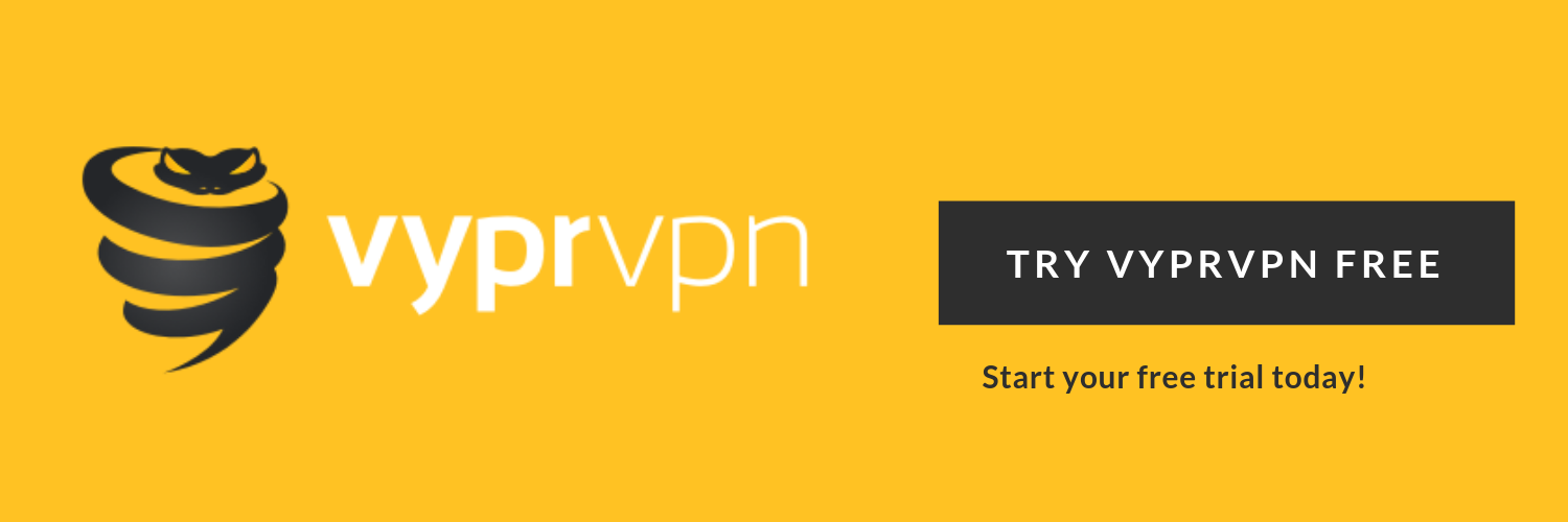 VyprVPN | Try VyprVPN for Free